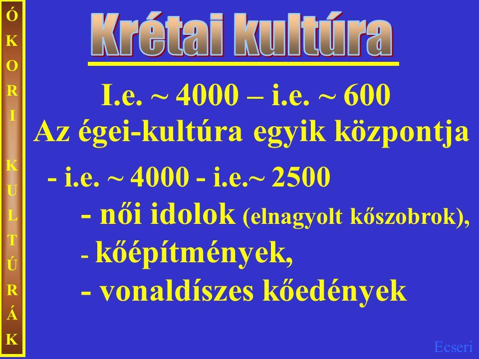 Krétai kultúra I.e. ~ 4000 – i.e. ~ 600