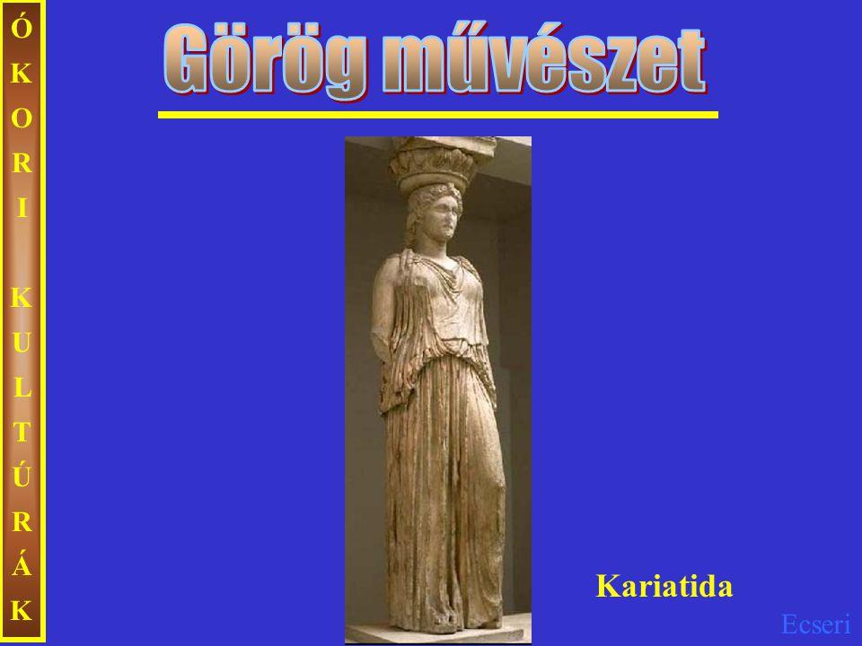 ÓKORI KULTÚRÁK Görög művészet Kariatida