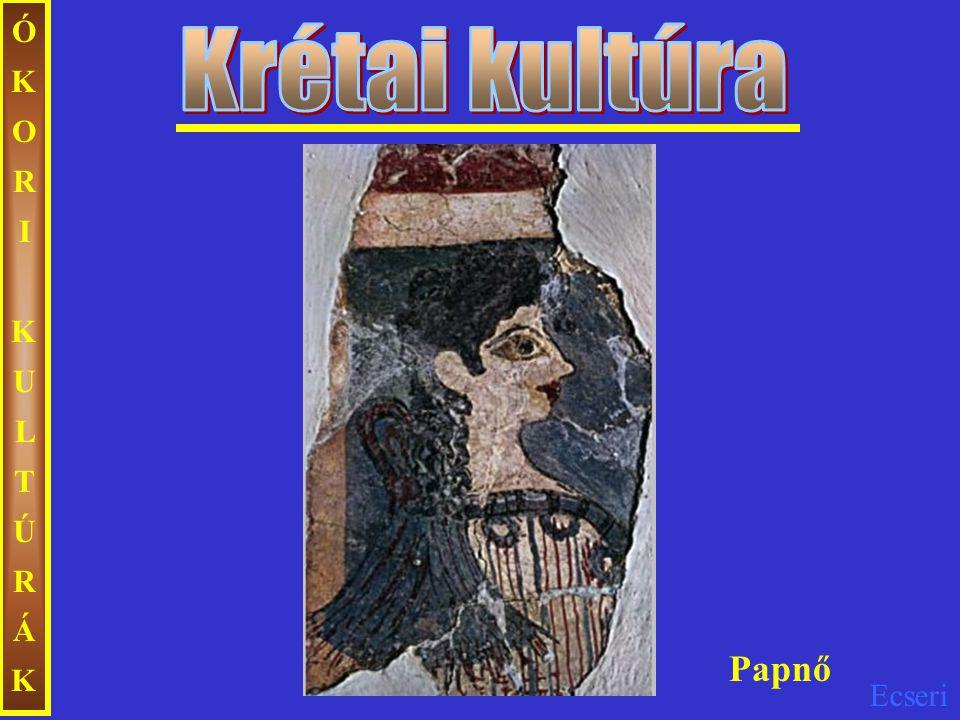 ÓKORI KULTÚRÁK Krétai kultúra Papnő