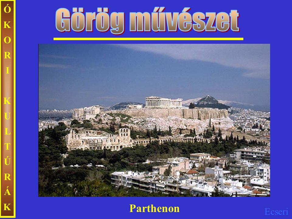 ÓKORI KULTÚRÁK Görög művészet Parthenon