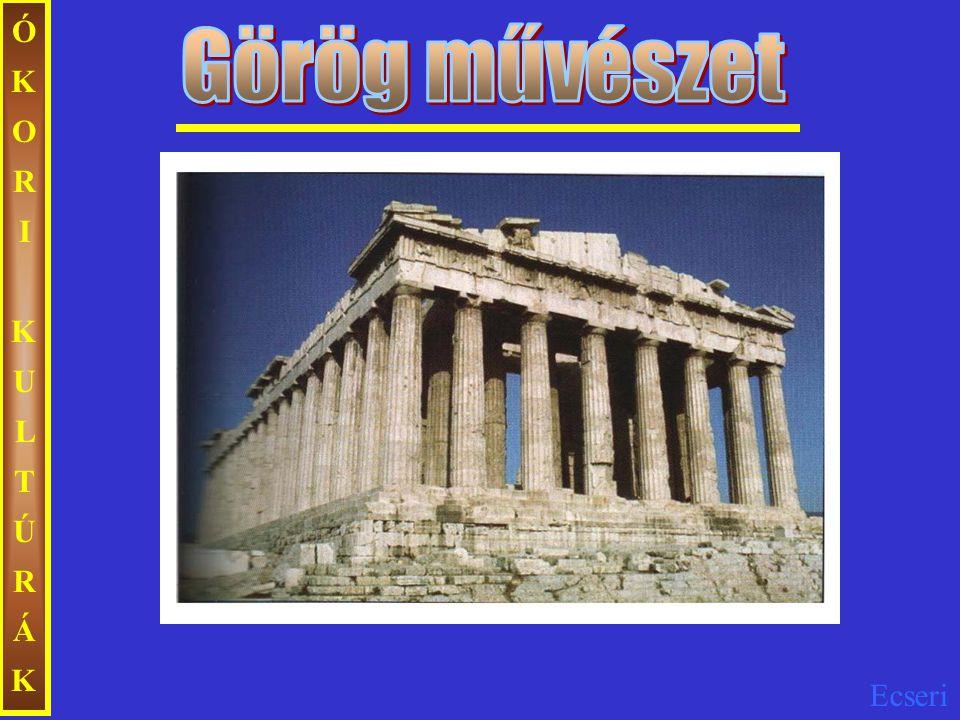 ÓKORI KULTÚRÁK Görög művészet