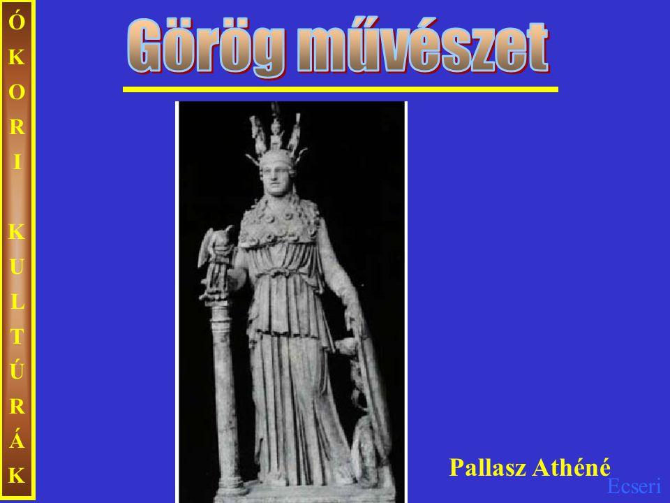 ÓKORI KULTÚRÁK Görög művészet Pallasz Athéné