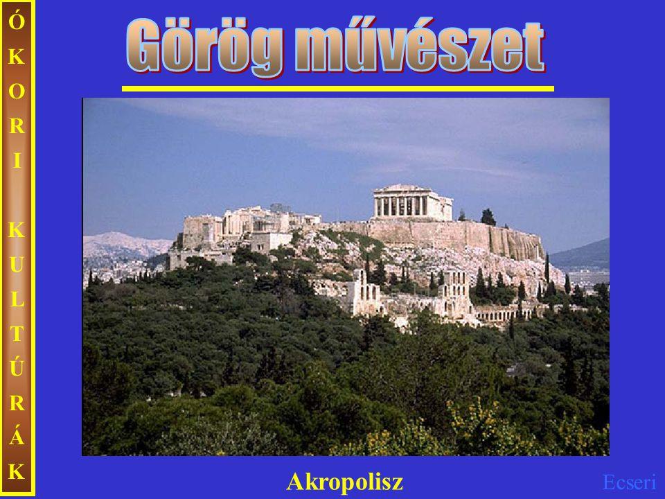 ÓKORI KULTÚRÁK Görög művészet Akropolisz