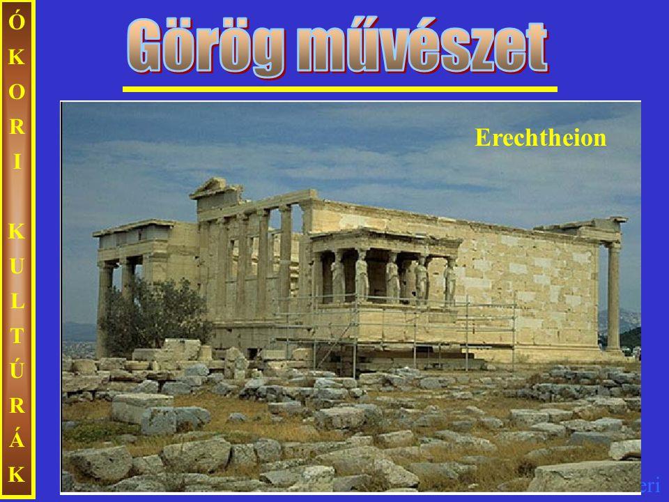 ÓKORI KULTÚRÁK Görög művészet Erechtheion