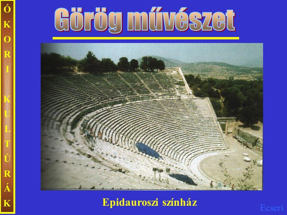 ÓKORI KULTÚRÁK Görög művészet Epidauroszi színház