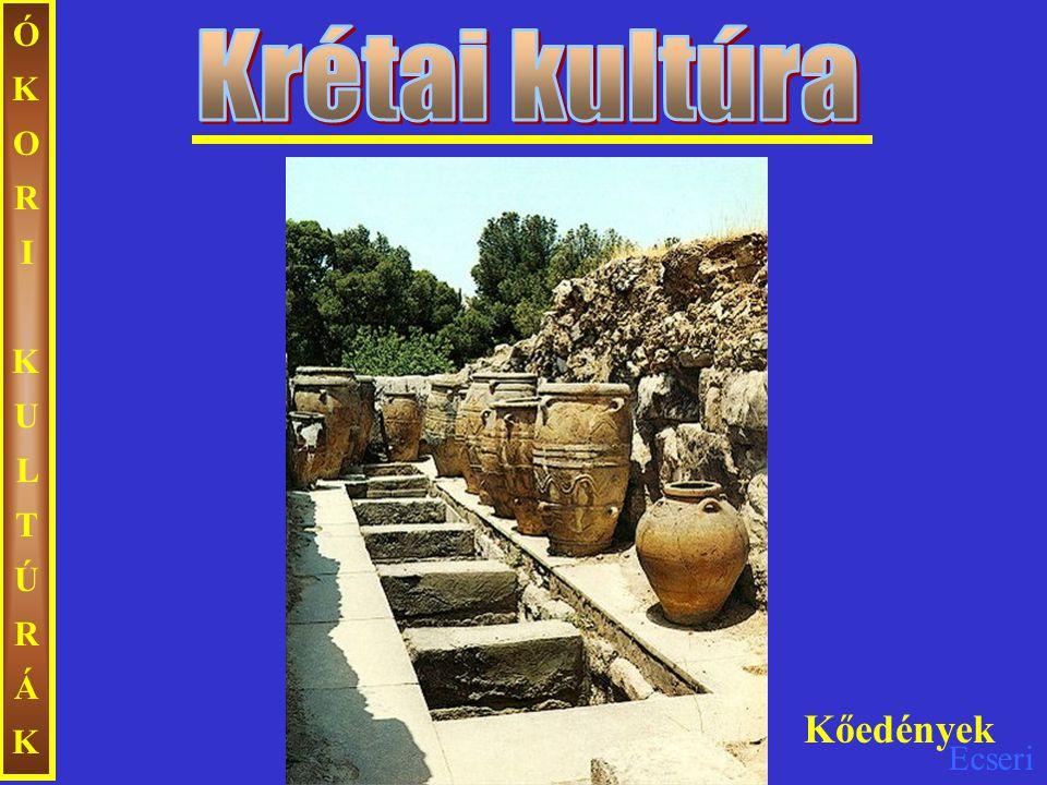 ÓKORI KULTÚRÁK Krétai kultúra Kőedények
