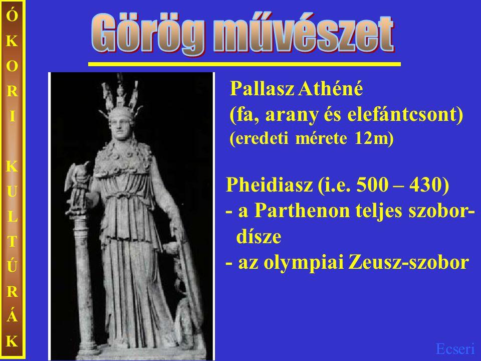ÓKORI KULTÚRÁK Görög művészet. Pallasz Athéné (fa, arany és elefántcsont) (eredeti mérete 12m)