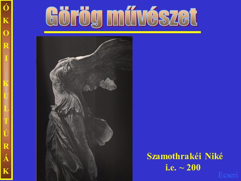 ÓKORI KULTÚRÁK Görög művészet Szamothrakéi Niké i.e. ~ 200