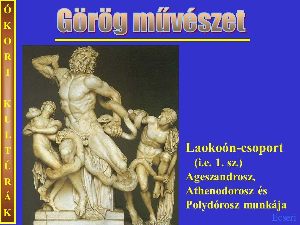 ÓKORI KULTÚRÁK Görög művészet. Laokoón-csoport (i.e.