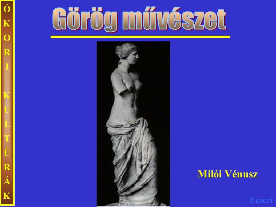 ÓKORI KULTÚRÁK Görög művészet Milói Vénusz