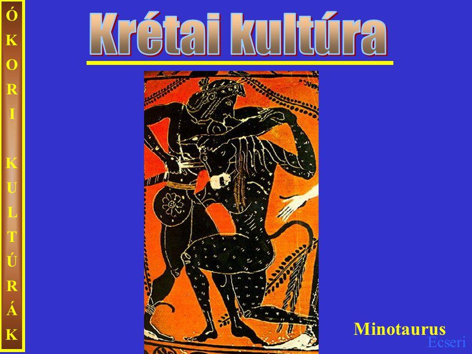 ÓKORI KULTÚRÁK Krétai kultúra Minotaurus