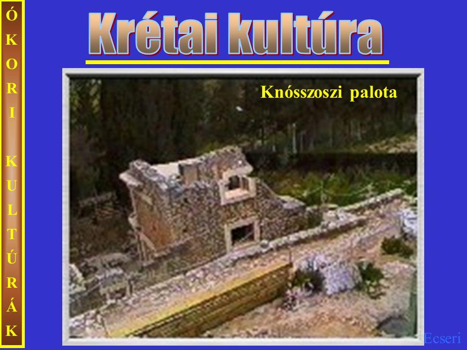 ÓKORI KULTÚRÁK Krétai kultúra Knósszoszi palota