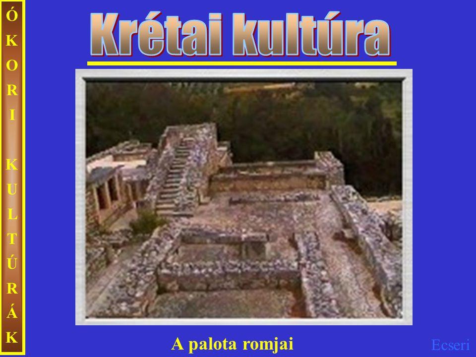 ÓKORI KULTÚRÁK Krétai kultúra A palota romjai