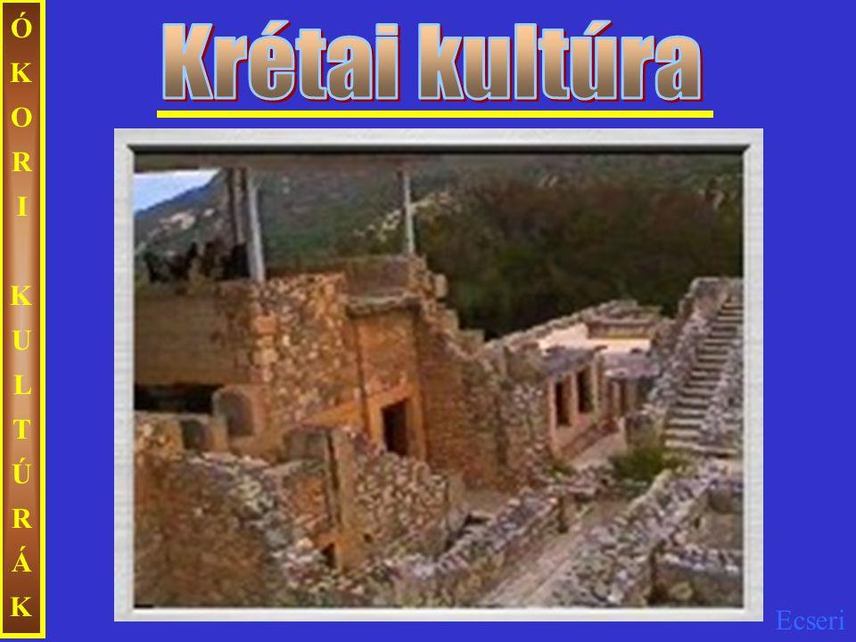 ÓKORI KULTÚRÁK Krétai kultúra