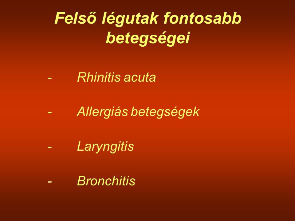 Felső légutak fontosabb betegségei