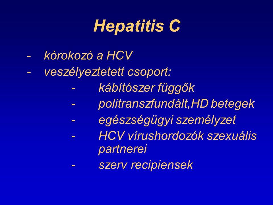 Hepatitis C - kórokozó a HCV - veszélyeztetett csoport: