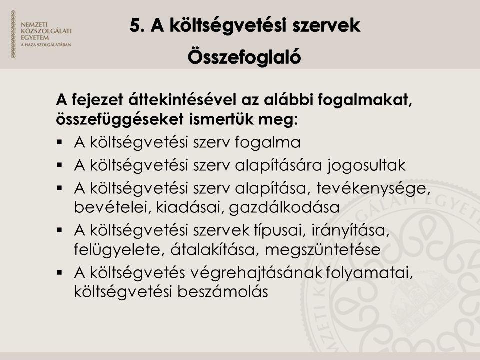 5. A költségvetési szervek Összefoglaló