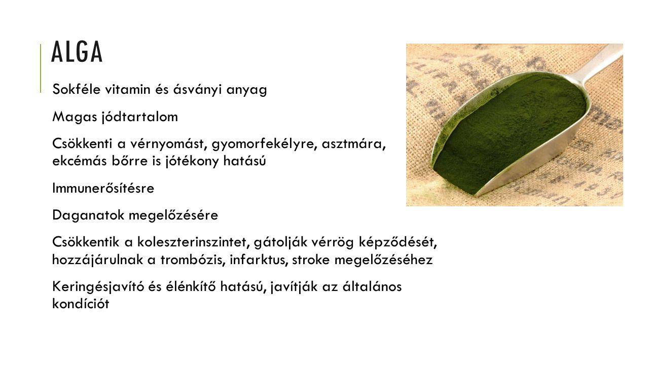 Alga Sokféle vitamin és ásványi anyag Magas jódtartalom