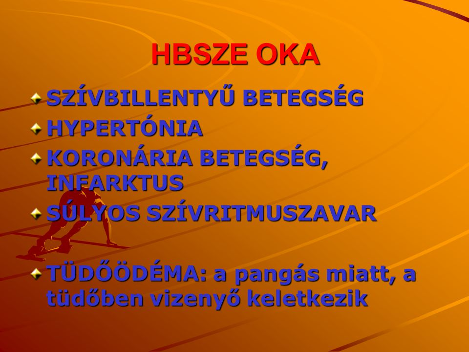 HBSZE OKA SZÍVBILLENTYŰ BETEGSÉG HYPERTÓNIA