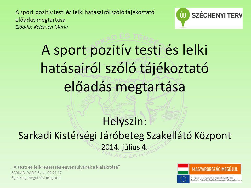 A sport pozitív testi és lelki hatásairól szóló tájékoztató előadás megtartása