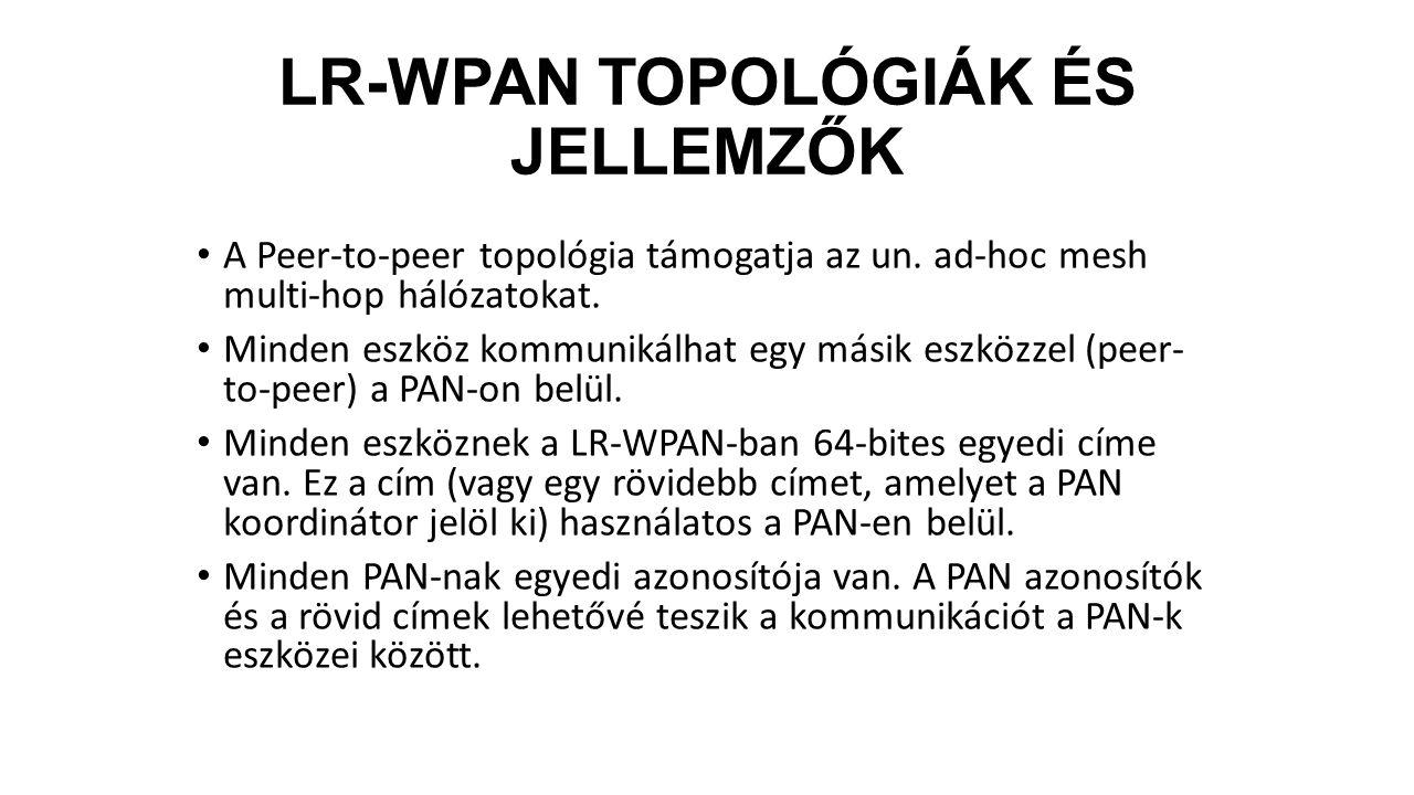 LR-WPAN TOPOLÓGIÁK ÉS JELLEMZŐK
