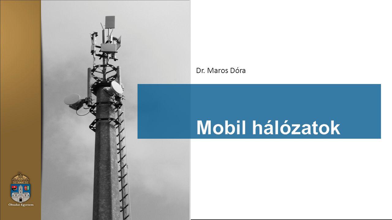 Dr. Maros Dóra Mobil hálózatok