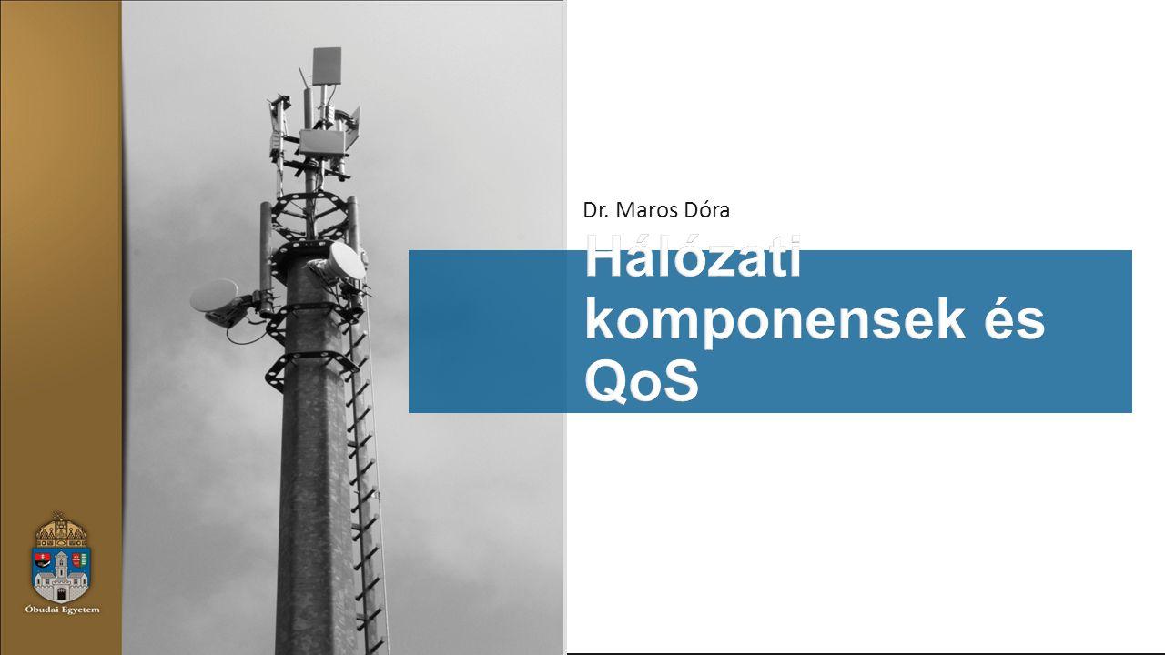 Hálózati komponensek és QoS