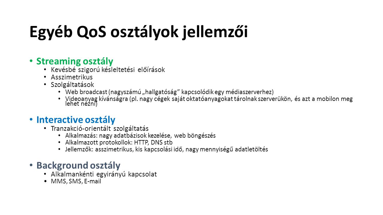 Egyéb QoS osztályok jellemzői