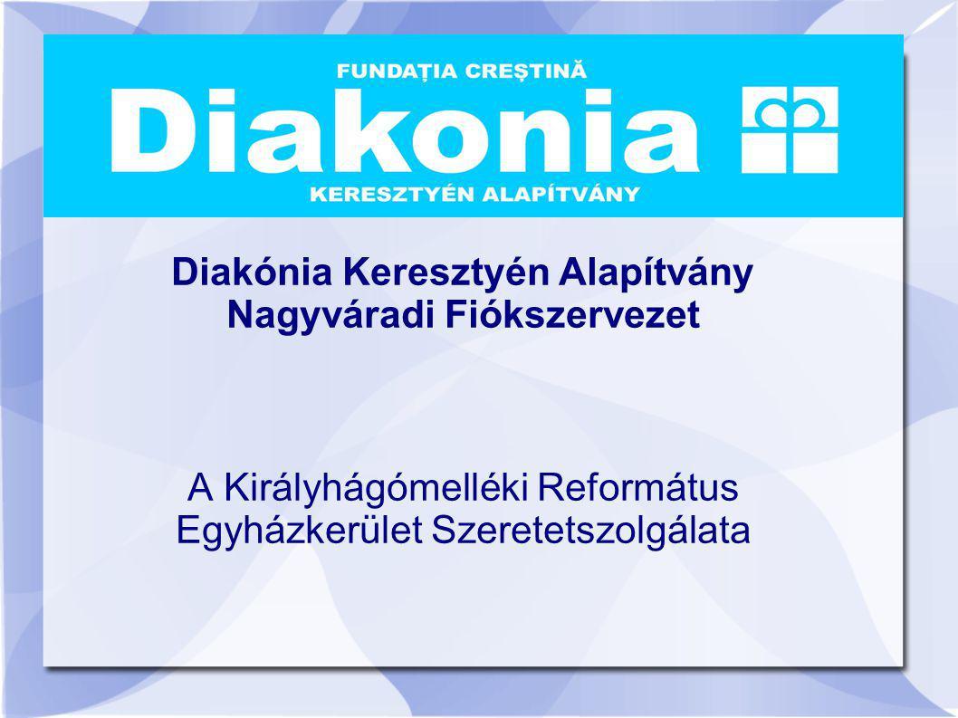 Diakónia Keresztyén Alapítvány Nagyváradi Fiókszervezet