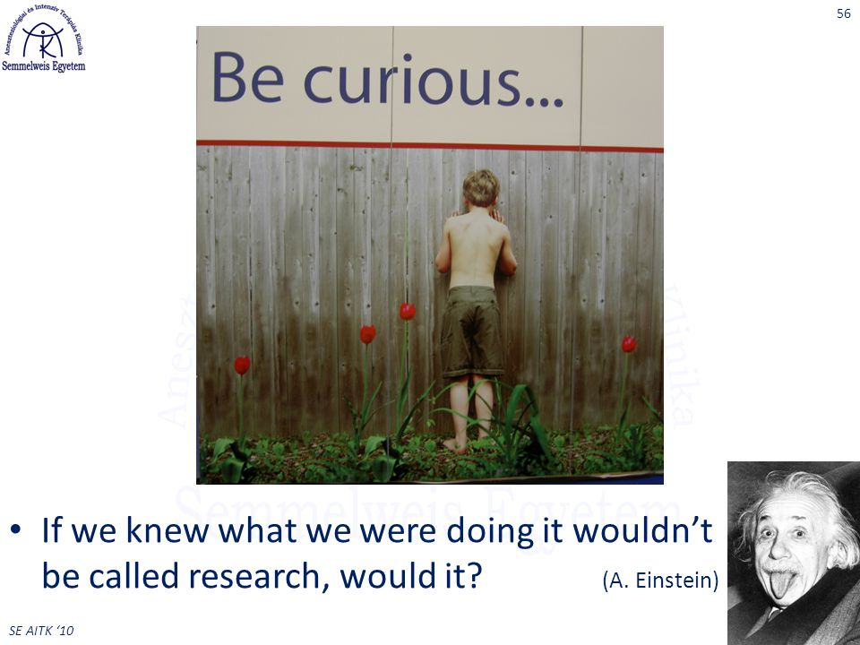 If we knew what we were doing it wouldn't be called research, would it