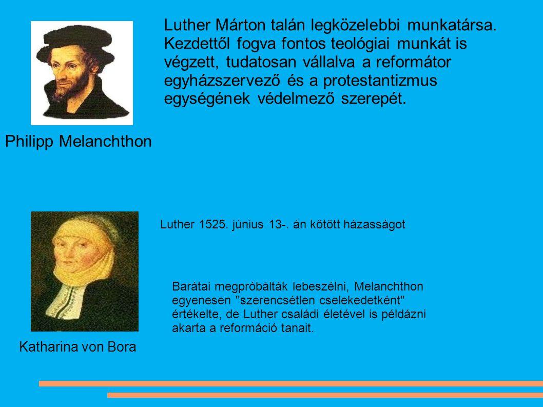 Luther 1525. június 13-. án kötött házasságot Bóra Katalinnal