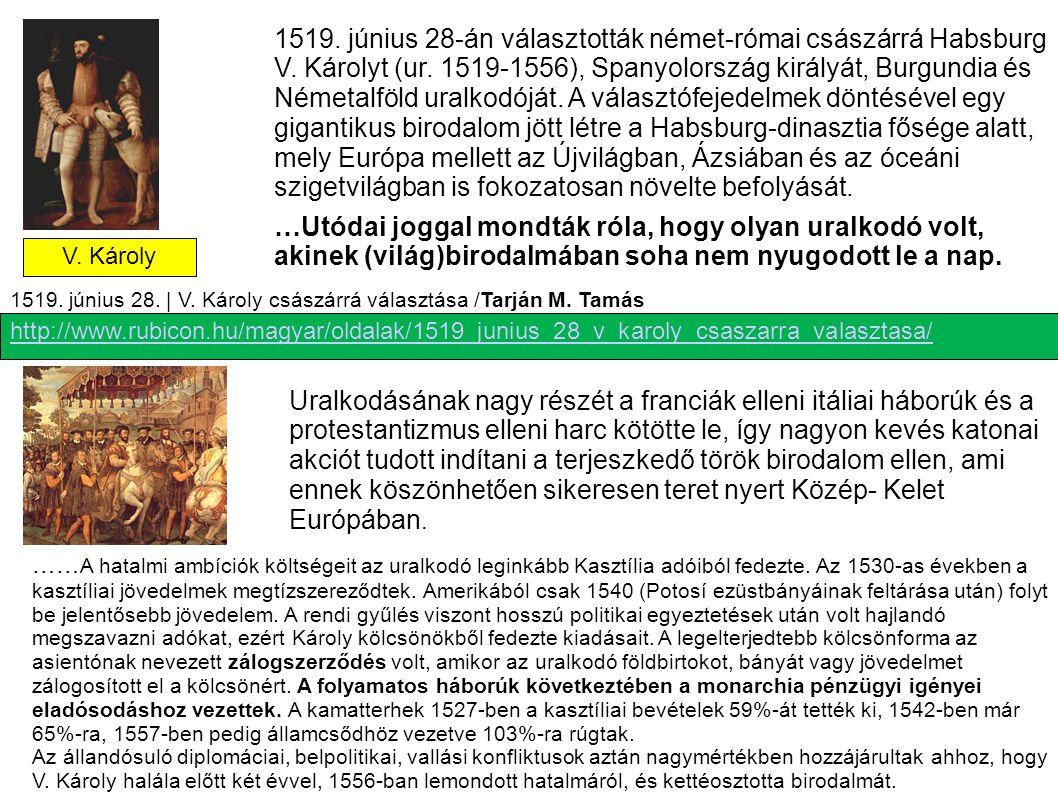 http://www.rubicon.hu/magyar/oldalak/1519_junius_28_v_karoly_csaszarra_valasztasa/