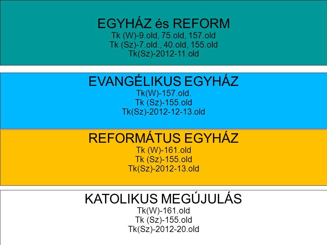 EGYHÁZ és REFORM EVANGÉLIKUS EGYHÁZ REFORMÁTUS EGYHÁZ