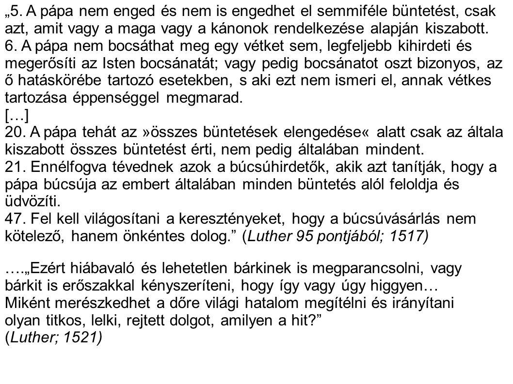 """""""5. A pápa nem enged és nem is engedhet el semmiféle büntetést, csak azt, amit vagy a maga vagy a kánonok rendelkezése alapján kiszabott."""