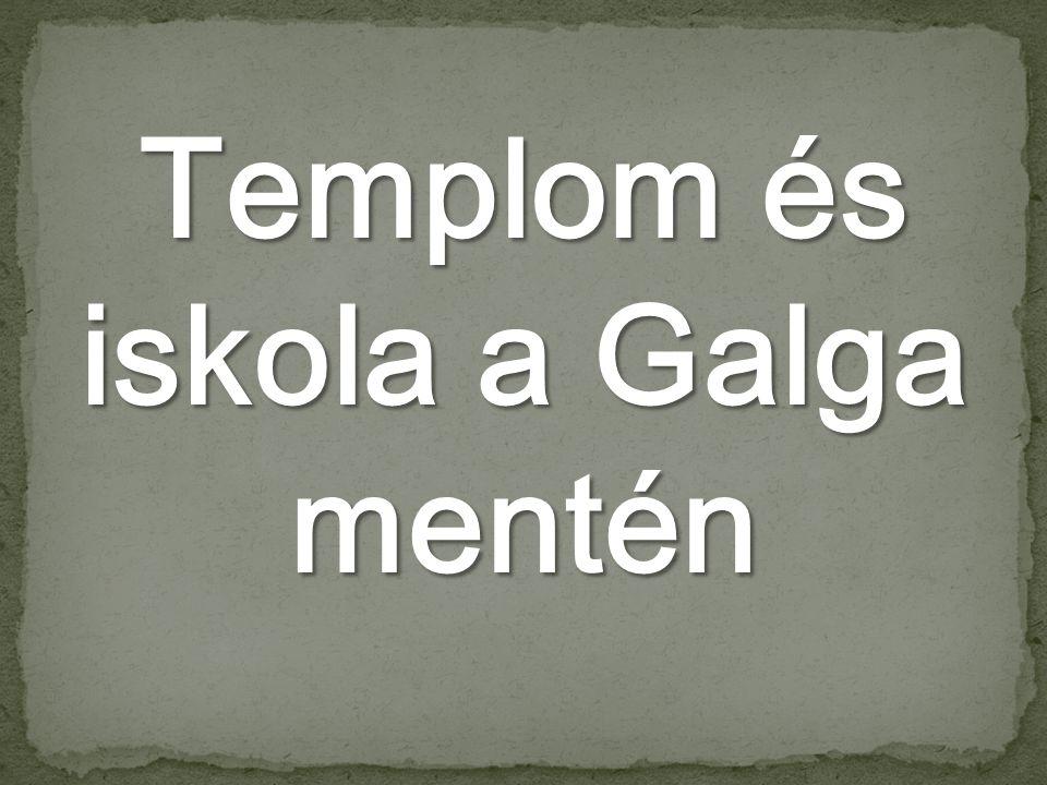 Templom és iskola a Galga mentén