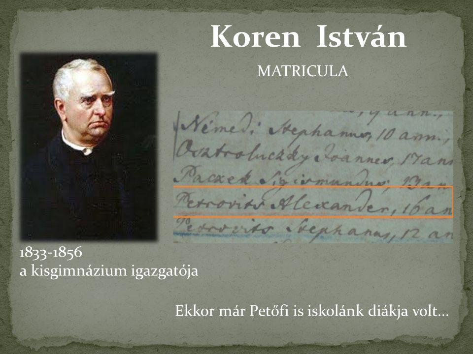 Koren István MATRICULA 1833-1856 a kisgimnázium igazgatója