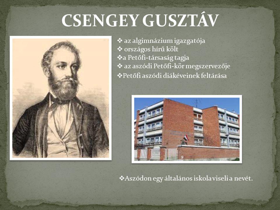 CSENGEY GUSZTÁV az algimnázium igazgatója országos hírű költ