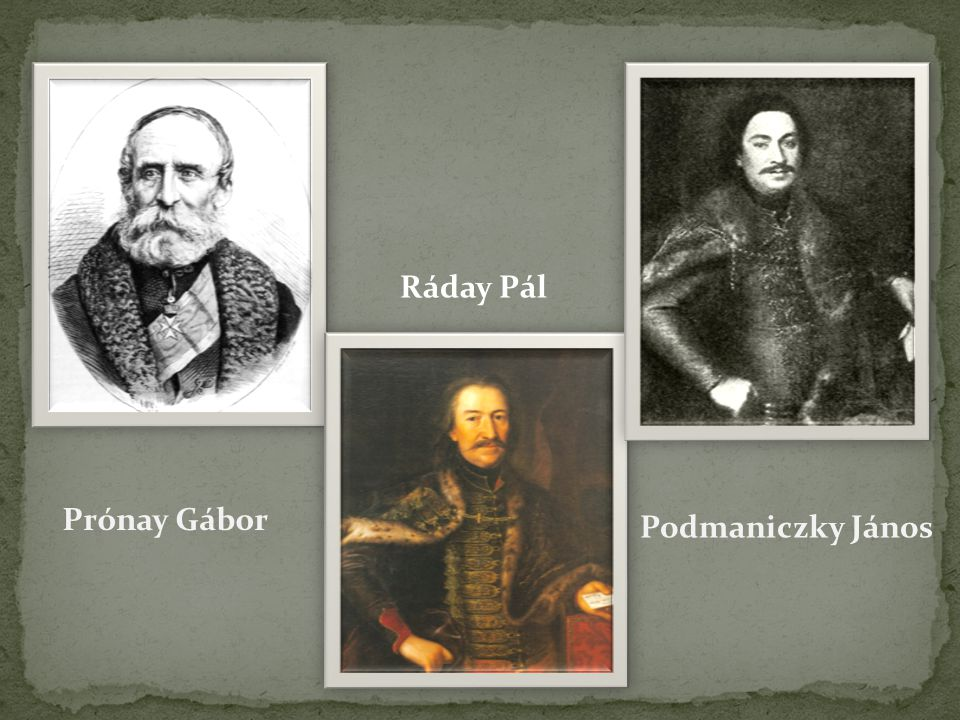 Ráday Pál Prónay Gábor Podmaniczky János