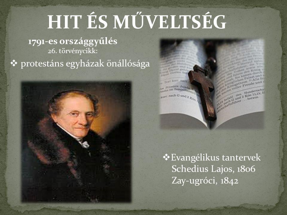 HIT ÉS MŰVELTSÉG 1791-es országgyűlés protestáns egyházak önállósága