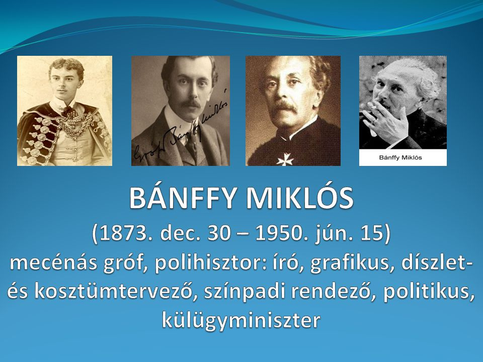 BÁNFFY MIKLÓS (1873. dec. 30 – 1950. jún