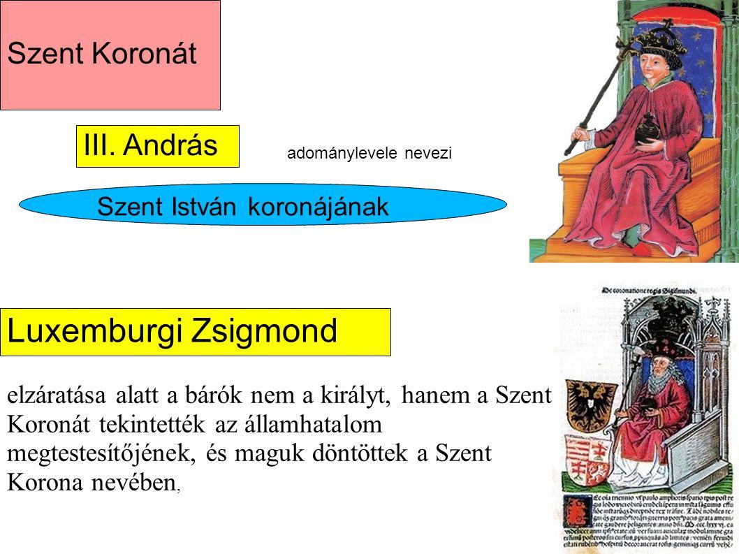 Luxemburgi Zsigmond Szent Koronát III. András Szent István koronájának