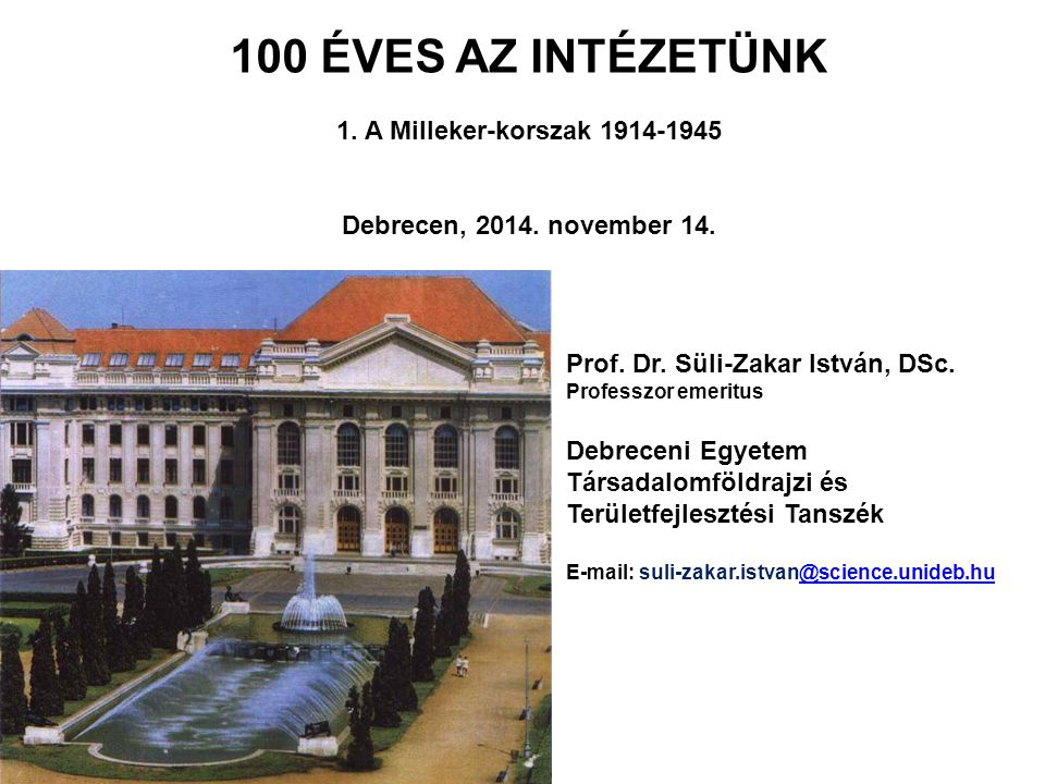 100 ÉVES AZ INTÉZETÜNK 1. A Milleker-korszak 1914-1945