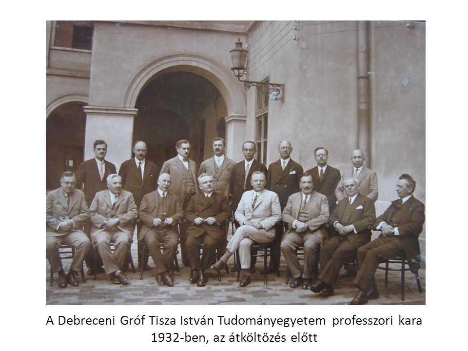A Debreceni Gróf Tisza István Tudományegyetem professzori kara 1932-ben, az átköltözés előtt