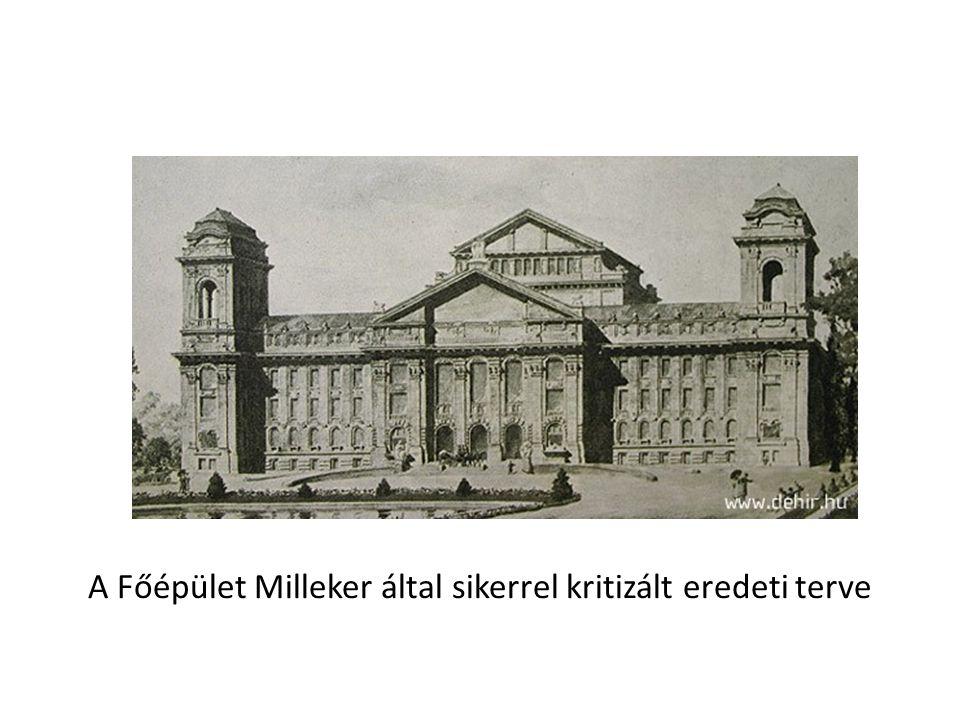 A Főépület Milleker által sikerrel kritizált eredeti terve