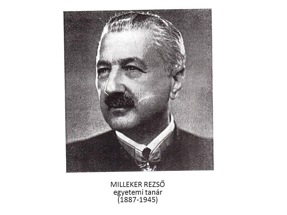 MILLEKER REZSŐ egyetemi tanár (1887-1945)