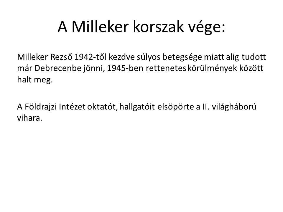 A Milleker korszak vége: