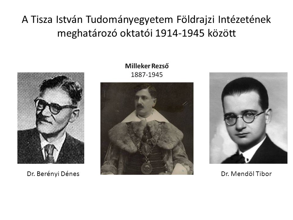 A Tisza István Tudományegyetem Földrajzi Intézetének meghatározó oktatói 1914-1945 között