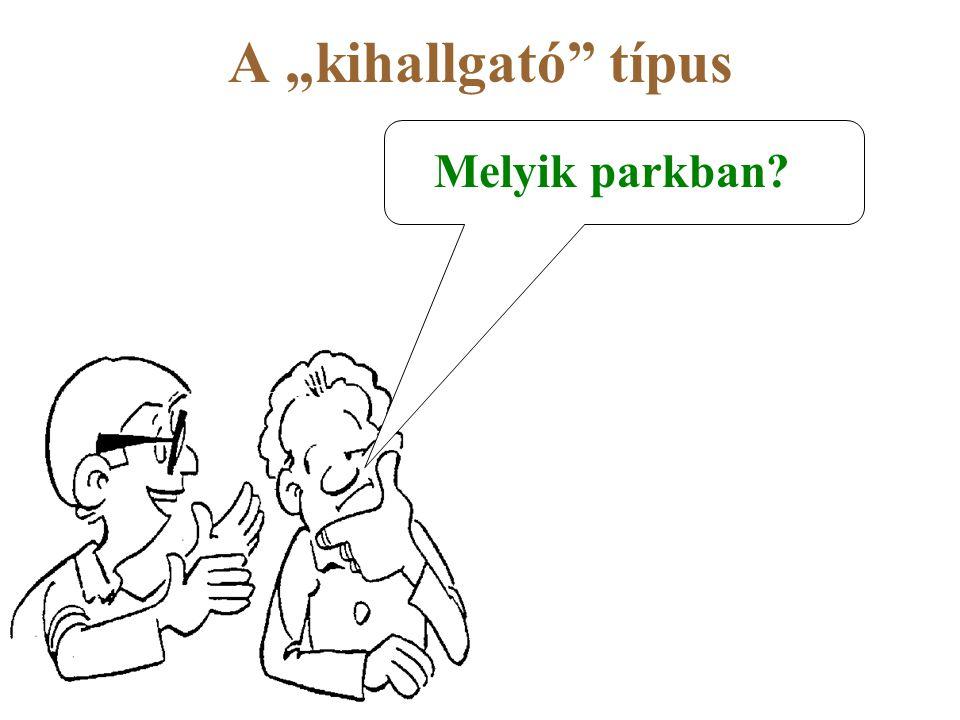 """A """"kihallgató típus Melyik parkban"""