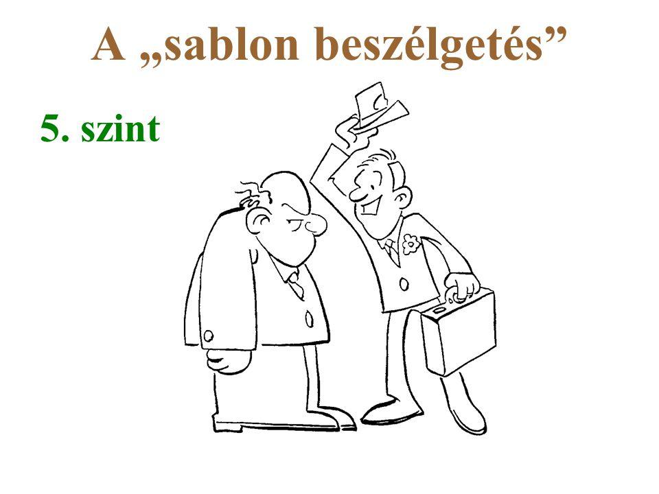 """A """"sablon beszélgetés"""