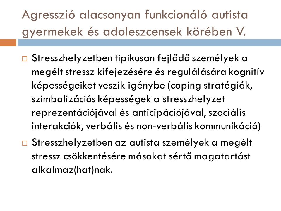 Agresszió alacsonyan funkcionáló autista gyermekek és adoleszcensek körében V.
